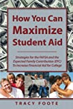 How You Can Maximize Student Aid: Strategies for t...