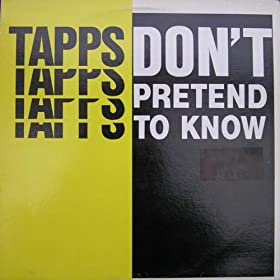 Tapps Dont Pretend To Know