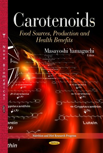 Carotenoids: Food Sources, Production and Health Benefits (Nutrition and Diet Research Progress) PDF