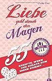 Kochbuch für Verliebte: 55 Rezepte, wenn der Schatz zum Essen kommt... Vom romantischen Candle-Light-Dinner for two bis einfachen Rezepten zum Kochen für zwei. Liebe geht durch den Magen.