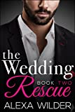 The Wedding Rescue, Book Two (An Alpha Billionaire Club BBW Romance)
