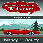 Adventures of Thor: About Thor | Nancy L. Bailey