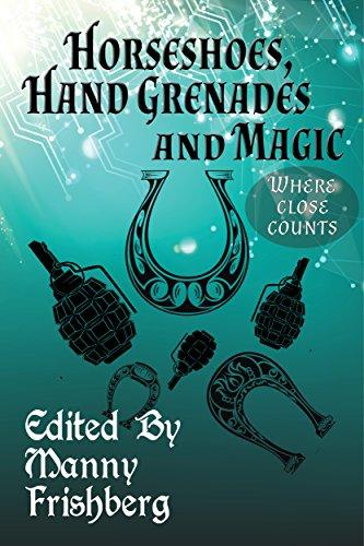 Horseshoes, Hand Grenades, and Magic: Where Close Counts PDF