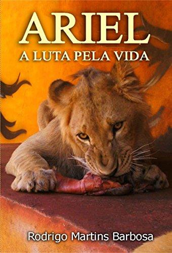 Rodrigo Martins Barbosa - ARIEL: A LUTA PELA VIDA (Portuguese Edition)