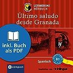 Último saludo desde Granada (Compact Lernkrimi Hörbuch): Spanisch Niveau B1 - inkl. Begleitbuch als PDF | Marío Martín Gijón