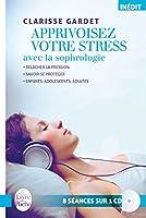 Apprivoisez votre stress avec la sophrologie