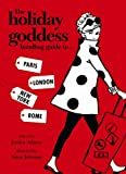 Jessica Adams The Holiday Goddess Handbag Guide to Paris, London, New York and Rome