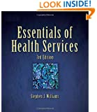 Essentials of Health Services (Delmar Series in Health Services Administration)