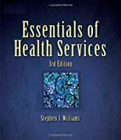 Essentials of Health Services Delmar Series in by Williams