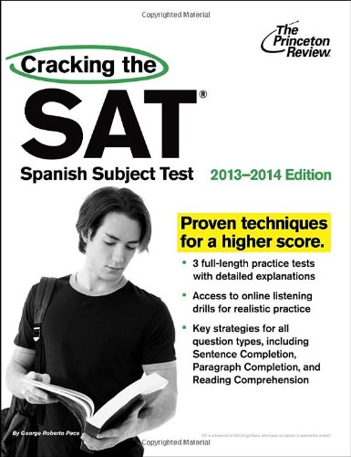 Cracking the SAT Spanish Subject Test, 2013-2014 Edition (College Test Preparation), by Princeton Review