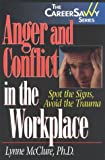 Anger and Conflict in the Workplace: Spot the Signs, Avoid the Trauma