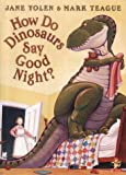How Do Dinosaurs Say Good Night? (0007137281) by Yolen, Jane