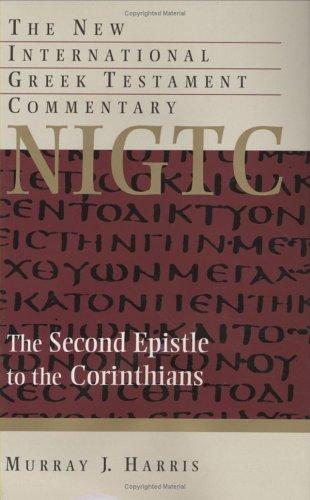 NIGTC Second Epistle To The Corinthians (New International Greek Testament Commentary), Murray J. Harris