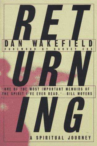 Returning: A Spiritual Journey, DAN WAKEFIELD