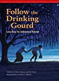 img - for Follow the Drinking Gourd: Come Along the Underground Railroad (Setting the Stage for Fluency) book / textbook / text book