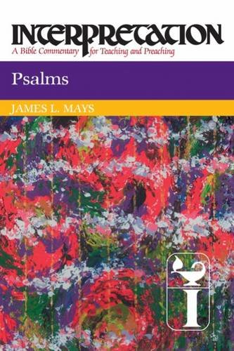 Psalms: Interpretation: A Bible Commentary for Teaching and Preaching