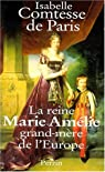 La reine Marie-Am�lie : Grand-m�re de l'Europe par d'Orl�ans et Bragance