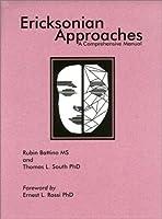 Ericksonian Approaches: A Comprehensive Manual
