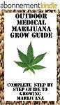 Outdoor Medical Marijuana Grow Guide:...