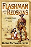 George MacDonald Fraser Flashman and the Redskins (The Flashman Papers, Book 6)