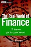 The Real World of Finance: 12 Lessons for the 21st Century (0471283746) by James S. Sagner