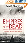 Empires of the Dead: How One Man's Vi...