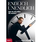 """Endlich Unendlich: Und wie alt wollen Sie werden?von """"Markus Hengstschl�ger"""""""