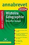 Annabrevet 2004 : Histoire - Géographie - Education civique (+ corrigés)