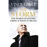 The Storm: The World Economic Crisis and What it Meansby Vince Cable