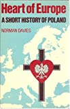 Heart of Europe:A Short History of Poland (0198730608) by Davies, Norman