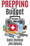 Prepping on a Budget: Low-Cost Ways to Prepare for Any Emergency