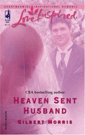 Heaven Sent Husband (Love Inspired #298), Morris,Gilbert