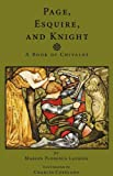 Page, Esquire and Knight: A Book of Chivalry
