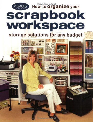 How to Organize Your Scrapbook Workspace: Storage Solutions for Any Budget