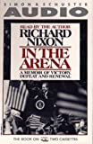 In the Arena a Memoir of Victory Defeat and Renewal