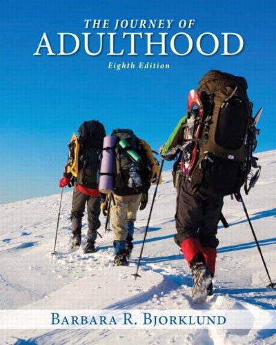 Journey of Adulthood (8th Edition), by Barbara R. Bjorklund Ph.D.