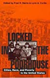Locked in the Poorhouse: Cities, Race, and Poverty in the United States