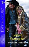 Secret Surrogate (Harlequin Intrigue Series)