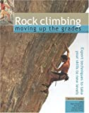 img - for Rock Climbing: Moving Up the Grades: Expert Techniques to Take Your Skills to New Levels book / textbook / text book