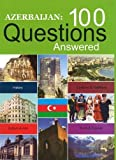 Azerbaijan: 100 Questions Answered by Taleh Bagiyev (2008-11-01)