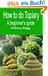 How to do Topiary: A Beginners Guide...