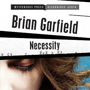 Necessity: Mysterious Press-HighBridge Audio Classics | [Brian Garfield]