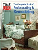 Redecorating & Remodeling: The Complete Book of