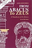 From Abacus to Zeus: A Handbook of Art History (0137830289) by James Smith Pierce