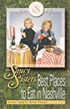 img - for The Saucy Sisters Best Places To Eat In Nashville book / textbook / text book