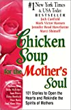 Chicken Soup for the Mother's Soul: 101 Stories to Open the Heart and Rekindle T (Chicken Soup for the Soul (Sagebrush)) (0613362578) by Canfield, Jack