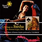 A Tribute To Stesha: Early Music of Russian Gypsies