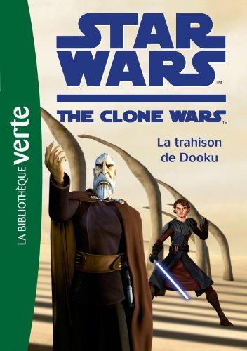 Star Wars - The Clone Wars T.5 : la trahison de Dooku