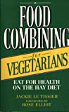 Jackie Le Tissier Food Combining for Vegetarians: Eat for Health on the Hay Diet