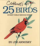 Crinkleroot's 25 Birds Every Child Should Know (002705859X) by Arnosky, Jim